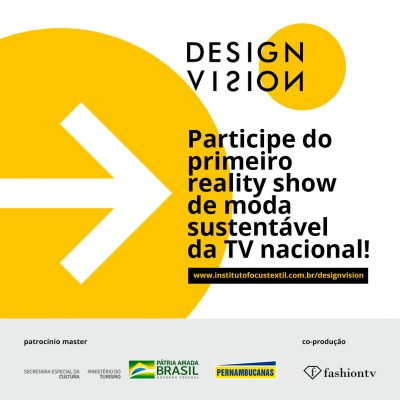 Instituto Focus Têxtil abre inscrições para DESIGN VISION, o primeiro Reality Show de moda sustentável no canal Fashion TV